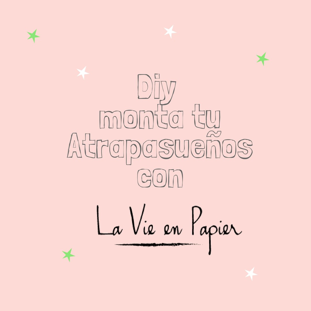 DIY monta tu atrapasueños con La Vie en Papier